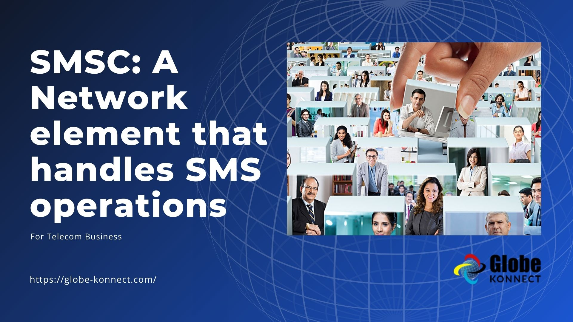SMSC A Network element that handles SMS operations